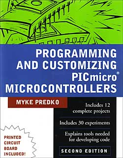 Programming and Customizing PICmicro Microcontrollers